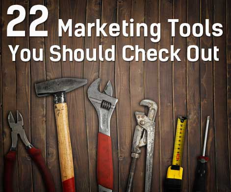 22 Marketing Tools & Resources Worth Checking Out